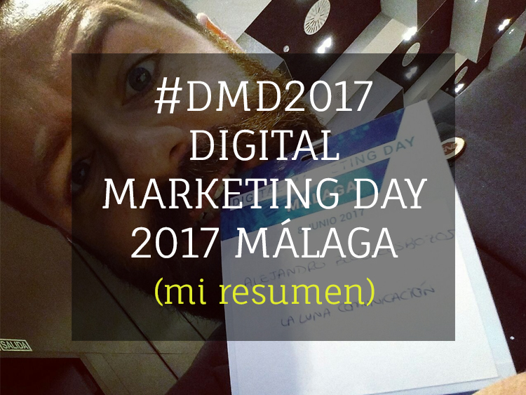 Digital Marketing Day 2017 (Málaga)